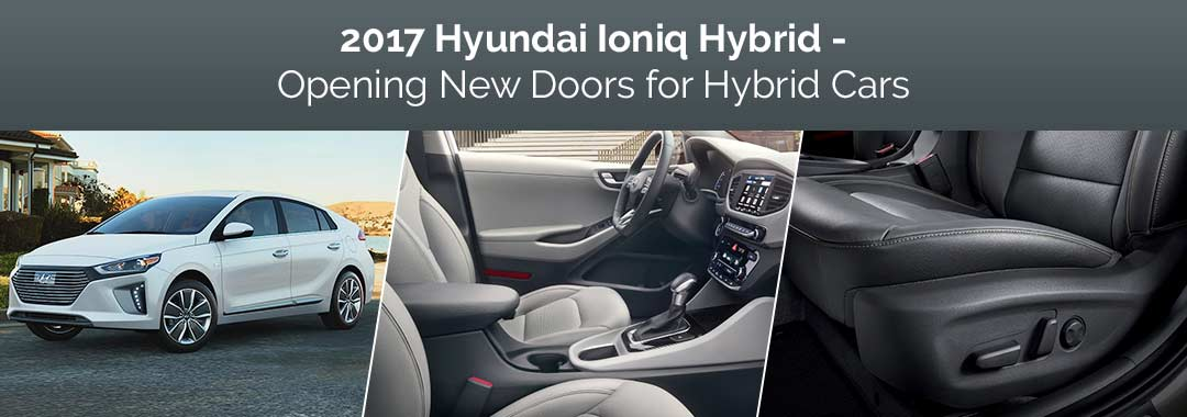 2017 Hyundai Ioniq Hybrid - Opening New Doors for Hybrid Cars