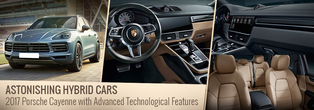 Astonishing Hybrid Cars - 2017 Porsche Cayenne with Advanced Technological Features