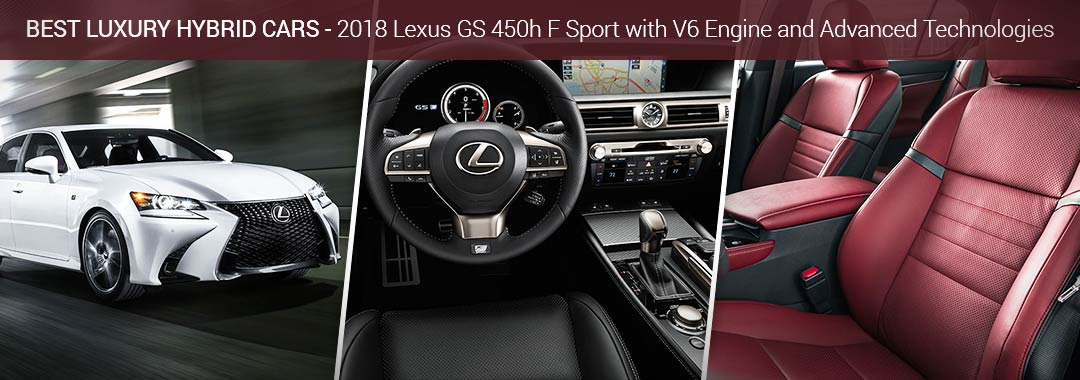 Best Luxury Hybrid Cars 2018 Lexus Gs 450h F Sport With V6 Engine And Advanced Technologies
