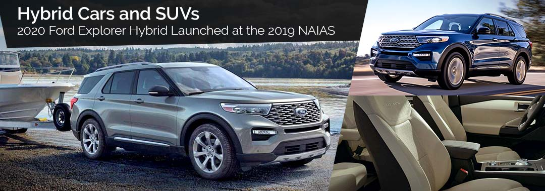 Hybrid Cars and SUVs - 2020 Ford Explorer Hybrid Launched at the 2019 NAIAS